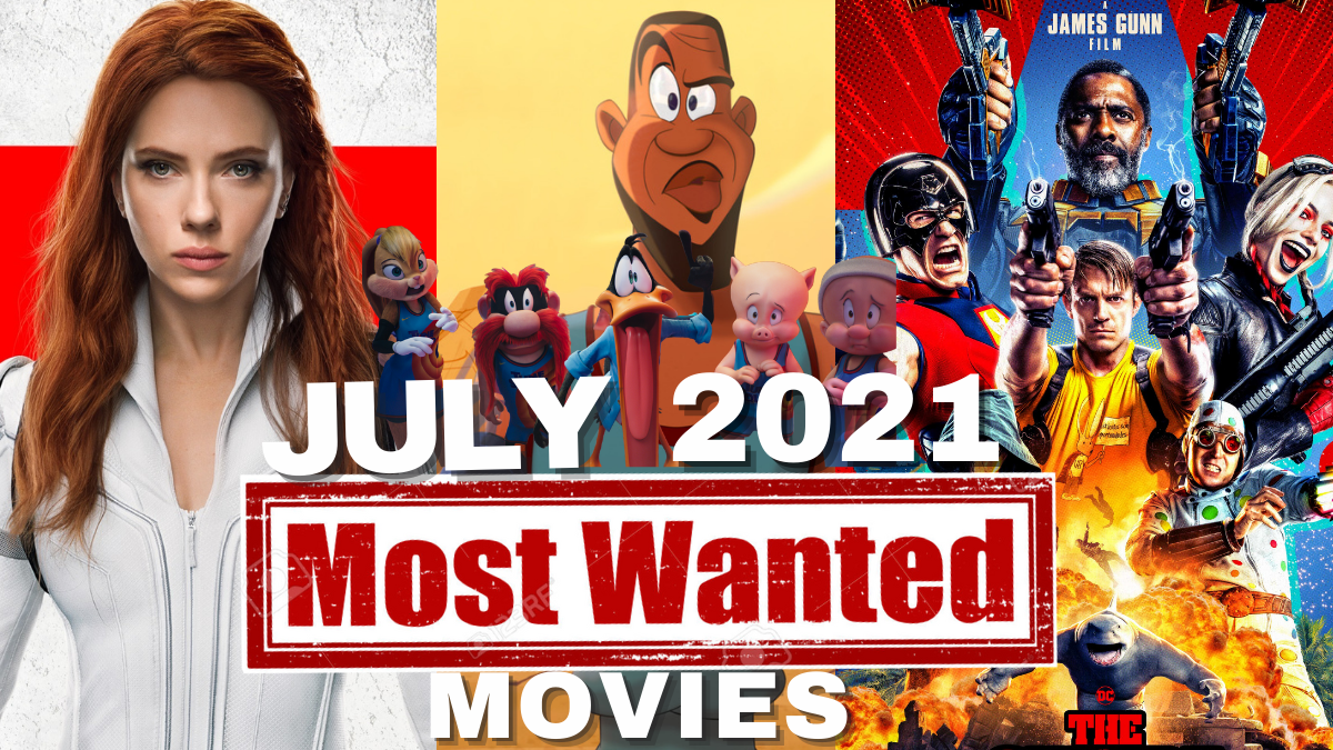 Julys Most Wanted Movies update